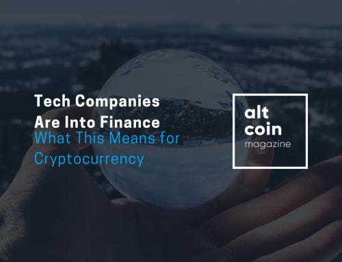 Tech Companies Are Into Finance — What This Means for Cryptocurrency